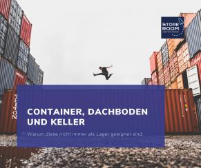Sollte man Container, Dachboden oder Keller als Lager nutzen